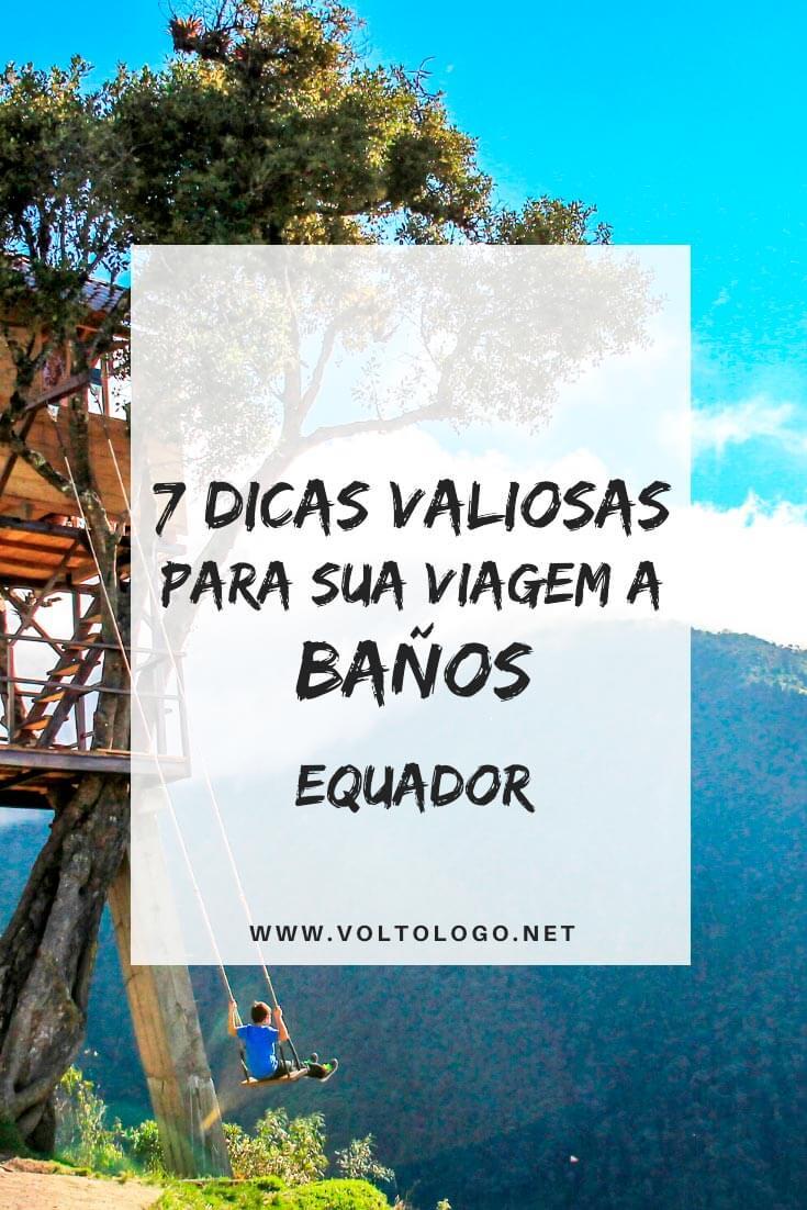 Baños, no Equador: Dicas práticas para você organizar o seu roteiro de viagem. [Descubra qual a melhor época para viajar, como chegar, onde se hospedar, quais são os melhores passeios e atrações da cidade!]