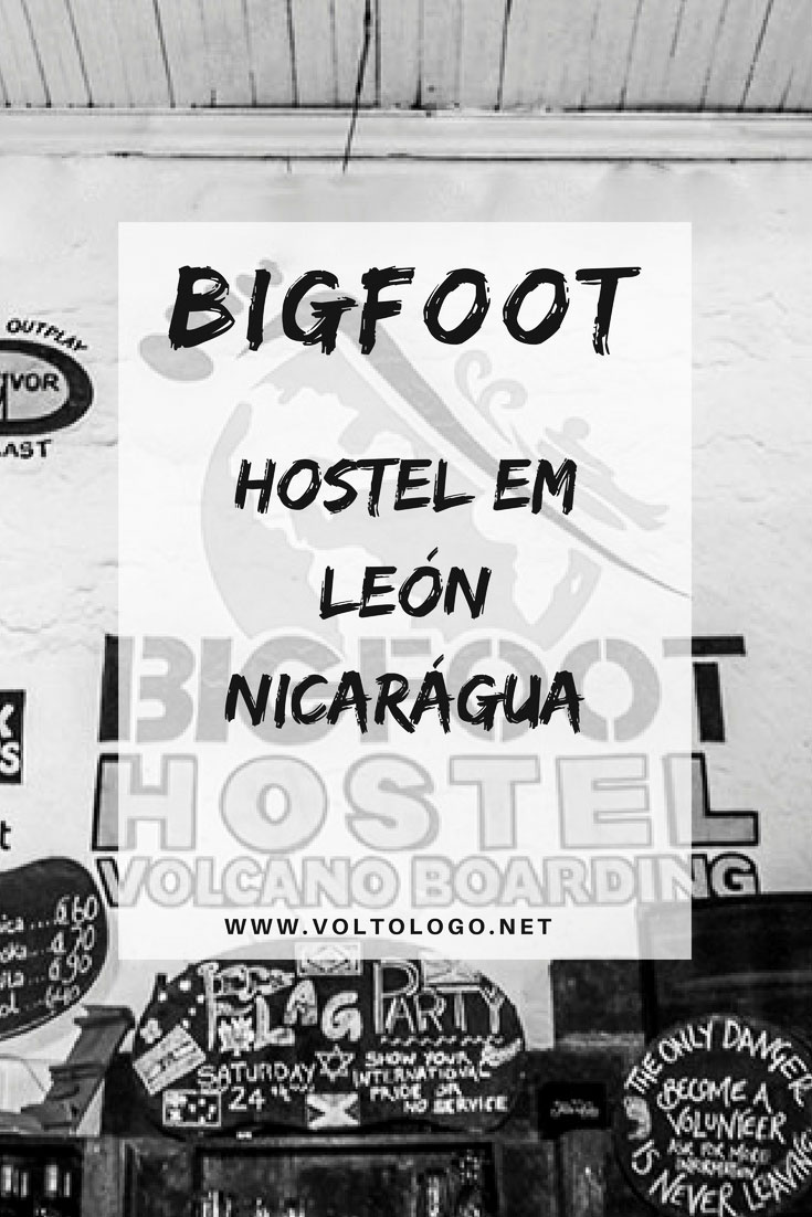 Bigfoot hostel and Volcano Boarding: Dica de onde se hospedar na cidade de León, na Nicarágua