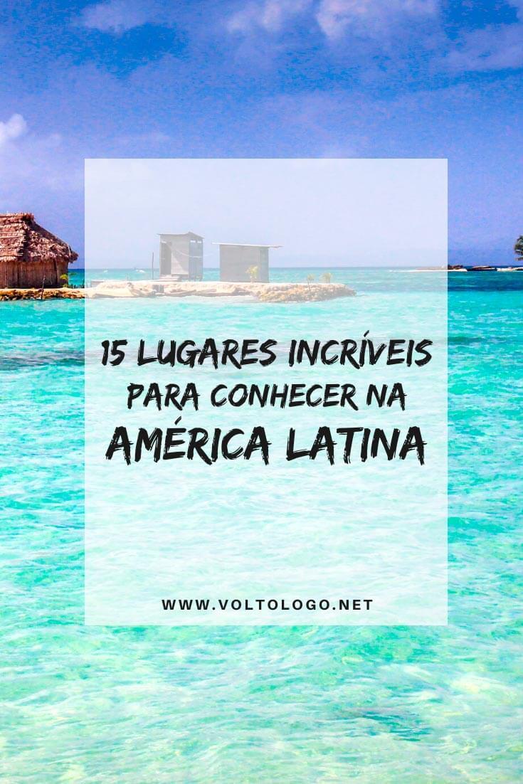 Melhores destinos na América Latina: Dicas de lugares incríveis para você visitar no nosso continente!