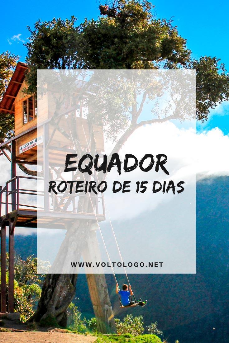 Roteiro de viagem pelo Equador: Descubra como organizar o seu itinerário para uma viagem de 15 dias pelos principais destinos do país. [Quito, Montañita, Cuenca e Baños]