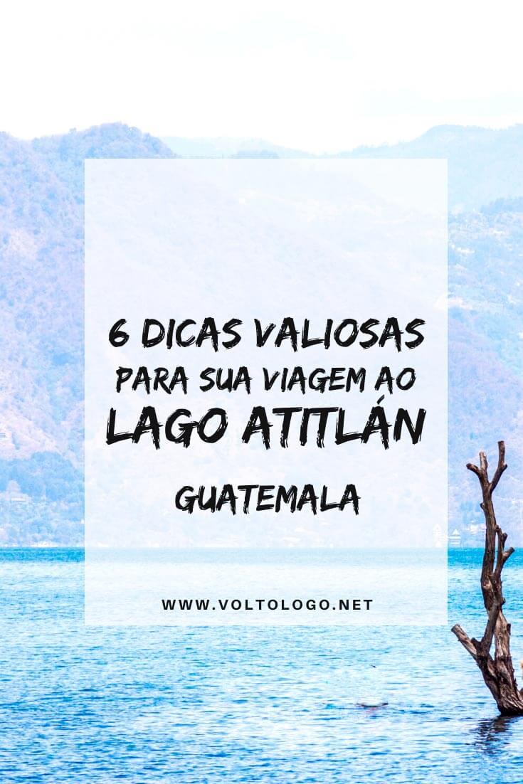 Lago Atitlán, na Guatemala: Tudo o que você precisa saber para organizar o seu roteiro de viagem. [Documentos, clima, como chegar, hospedagem, o que fazer, passeios e outras dicas práticas!]
