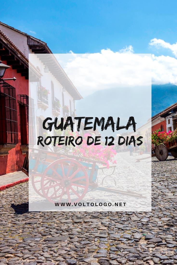 Guatemala: Roteiro para viagem de 12 dias pelos principais destinos turísticos do país. [Antigua, Lago Atitlán, Semu Champey e Ruínas de Tikal]
