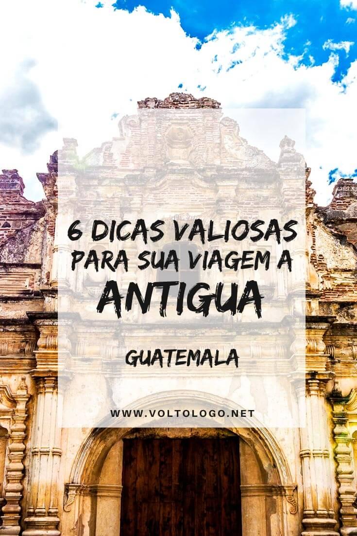 Antigua, na Guatemala: Dicas práticas para organizar o seu roteiro de viagem. Descubra quando ir, como chegar, quanto dias ficar, onde se hospedar e o que fazer durante as suas férias!