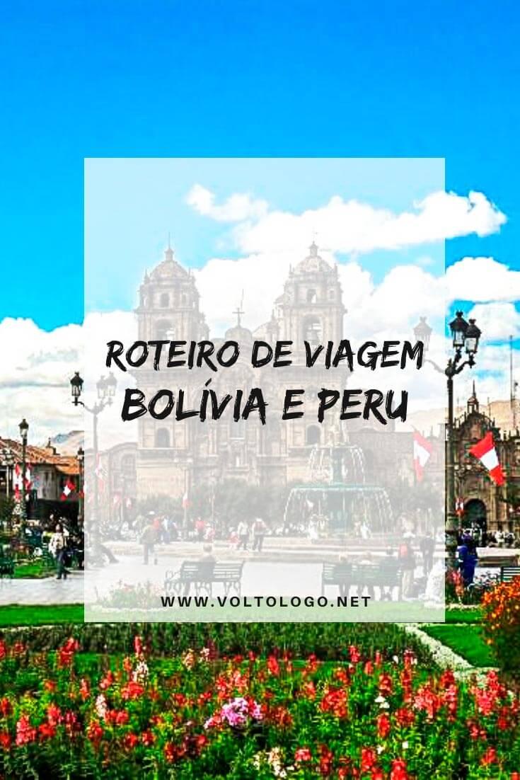 Roteiro Bolívia e Peru: Descubra como organizar uma viagem de 15 dias pelos principais destinos destes países. [La Paz, Copacabana, Cusco e Lima]