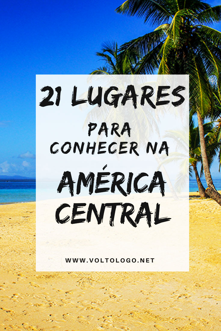 21 lugares para conhecer na América Central. Descubra quais os principais destinos turísticos, cidades, praias, ilhas e atrações para você incluir em um roteiro de viagem pela América Central.