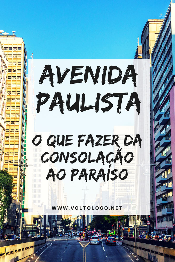 Avenida Paulista: Dicas do que fazer da Consolação ao Paraíso. Descubra quais os principais pontos turísticos e atrações de uma das avenidas mais famosas de São Paulo