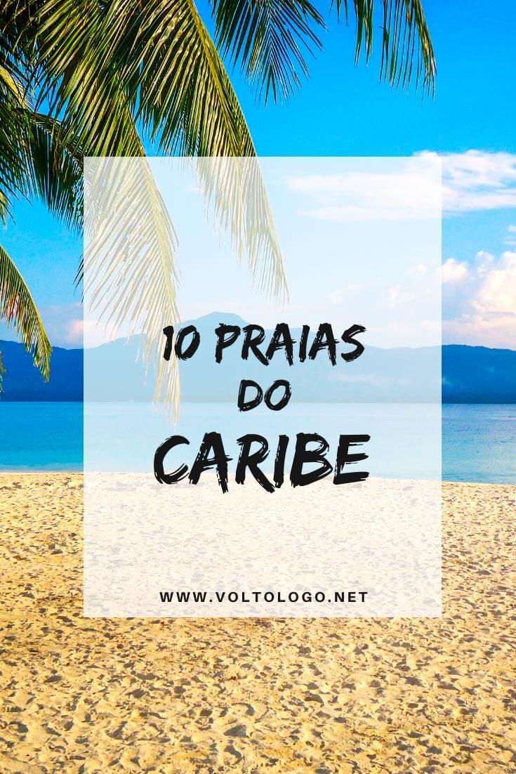 Praias do Caribe: Descubra quais são algumas das praias mais lindas do Caribe que podem ser os destinos das suas próximas férias!