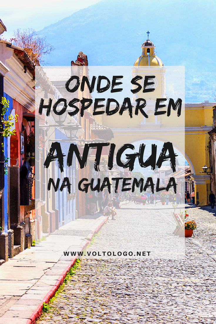 Onde ficar em Antigua, na Guatemala. Descubra qual o melhor bairros, além de hostels, pousadas e hotéis com excelente custo-benefício para você se hospedar em um dos destinos mais encantadores da Guatemala.