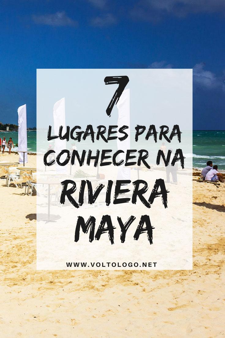 Riviera Maya: Sete lugares para conhecer no Caribe mexicano. Dicas de praias, cidades maias, cenotes, ilhas e outros passeios para incluir no seu roteiro de viagem.