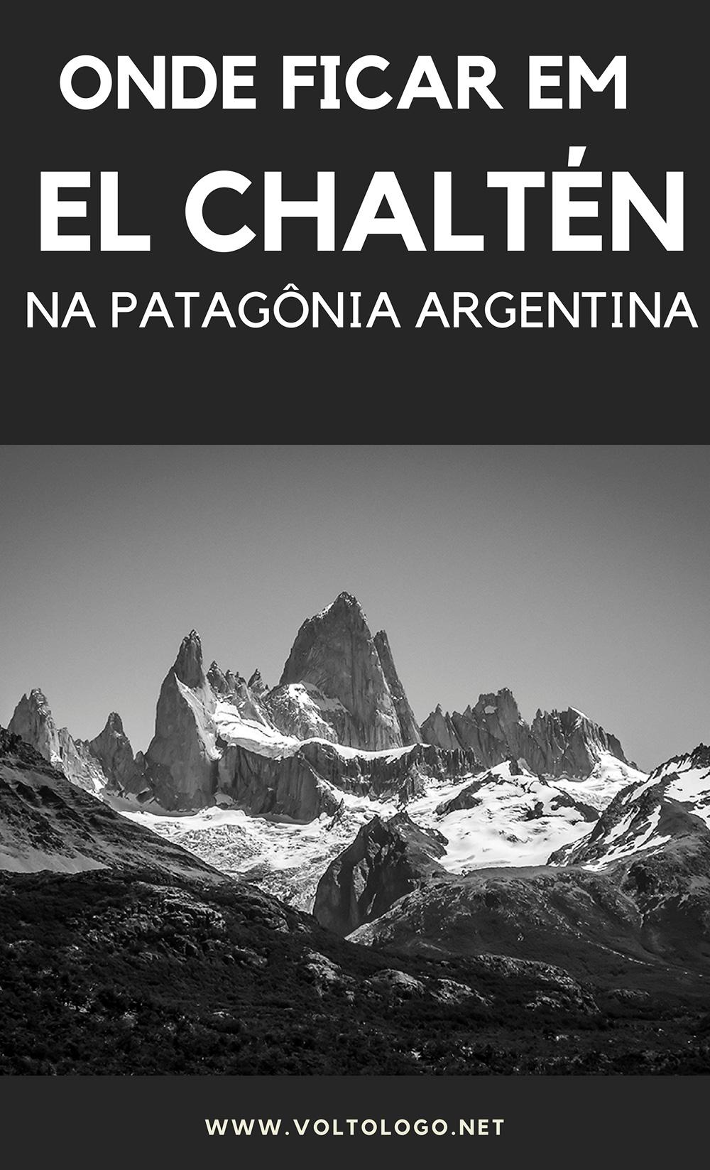 Onde ficar em El Chaltén, na Patagônia da Argentina: Descubra qual a melhor região para se hospedar, além de hostels e hotéis que são bem avaliados e têm ótimos preços!