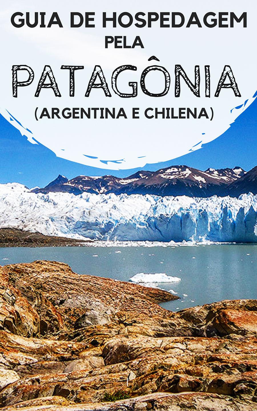 Onde ficar na Patagônia argentina e chilena: Guia de hospedagem pelos principais destinos turísticos desta região. Descubra onde se hospedar em Ushuaia, El Calafate, El Chaltén, Punta Arenas e Puerti Natales