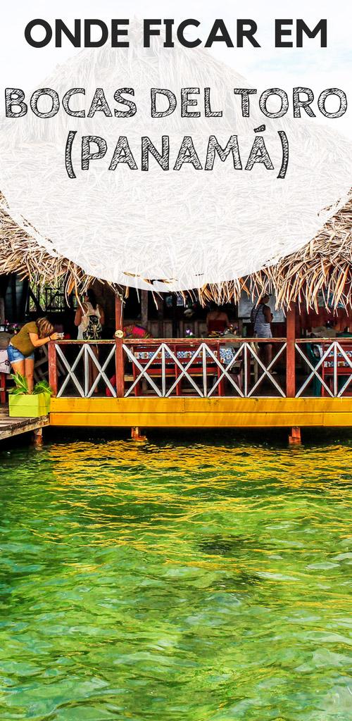 Onde ficar em Bocas del Toro, no Panamá: Descubra quais são os melhores bairros e praias para se hospedar, além de hostels e hotéis com excelente custo-benefício para a sua viagem.