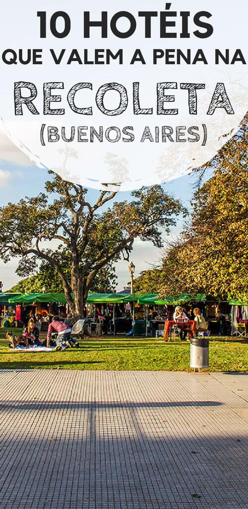 Recoleta, em Buenos Aires: Dicas de dez hotéis para você se hospedar no bairro mais elegante de capital da Argentina. Hostels, hotéis econômicos, intermediários e cinco estrelas para a sua estadia.