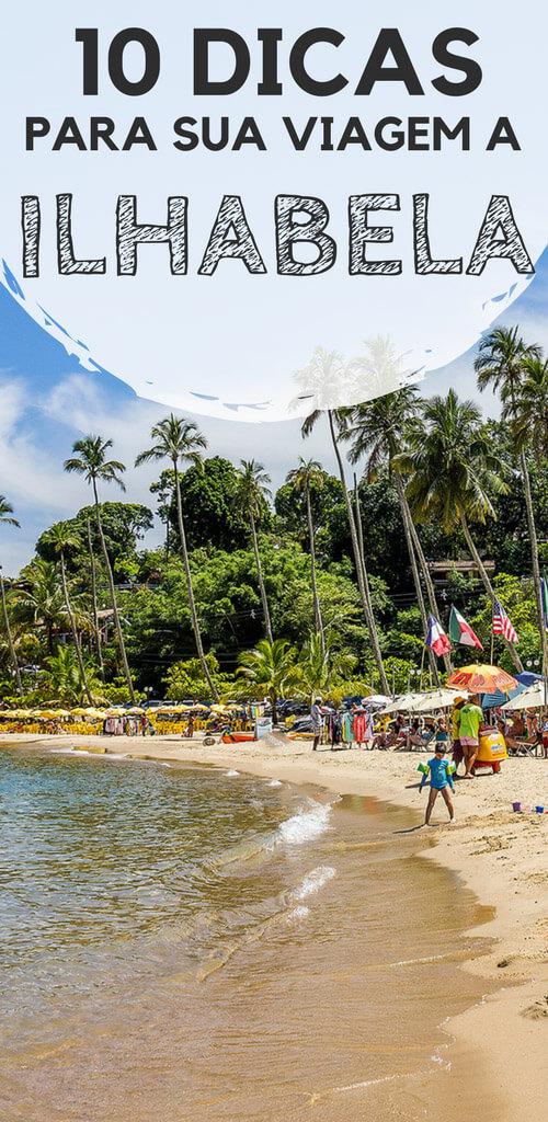 Ilhabela, litoral norte de São Paulo: 10 dicas valiosas para a sua viagem. Descubra quando ir, como chegar, onde se hospedar, indicações de praias, cachoeiras, passeios e restaurantes para você conhecer durante as suas férias.