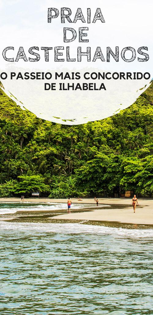 Praia de Castelhanos, em Ilhabela: O passeio mais concorrido da cidade. Descubra como chegar, quais as opções de passeios e se é possível ir por conta própria.