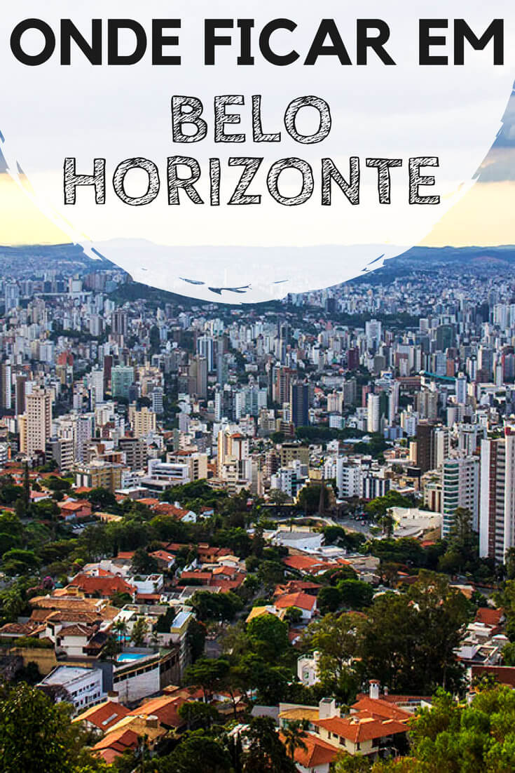 Onde ficar em Belo Horizonte: Descubra quais são os melhores bairros e hotéis para se hospedar em BH, a capital de Minas Gerais!