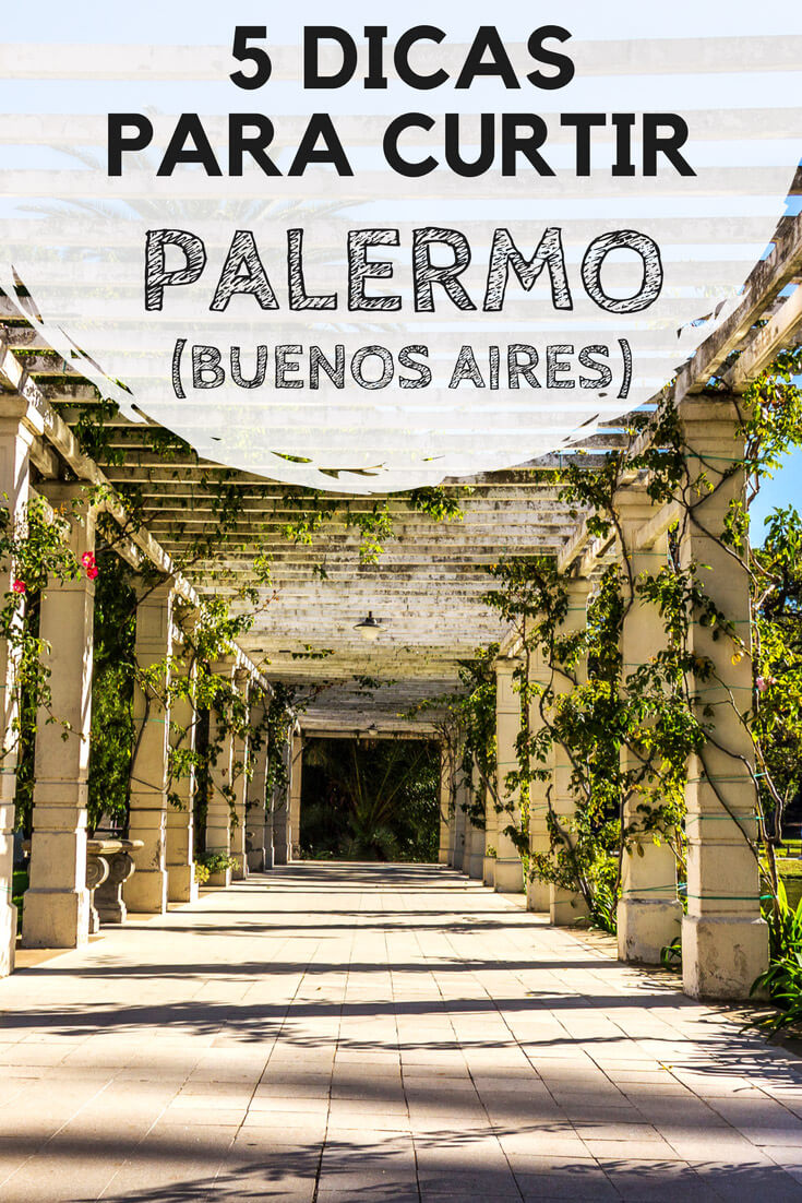 Palermo, em Buenos Aires: 5 dicas práticas para você aproveitar o que há de melhor neste bairro. Descubra o que fazer, quais as principais atrações e pontos turísticos, onde se hospedar e onde comer.