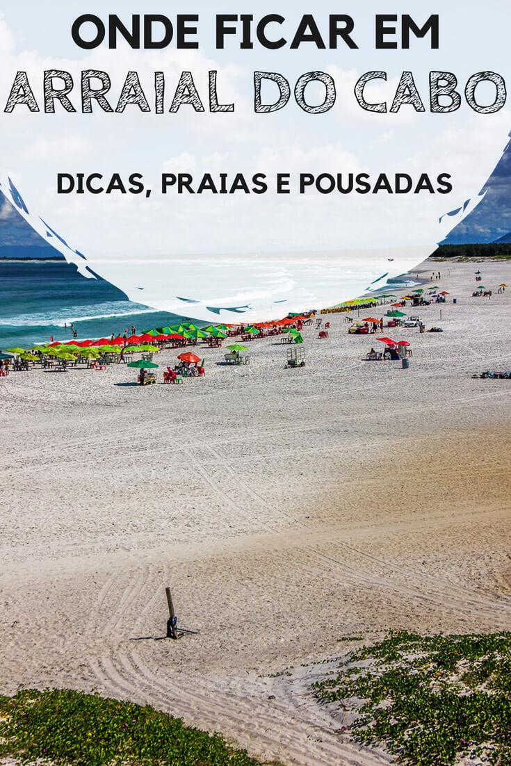 Onde ficar em Arraial do Cabo, no Rio de Janeiro. Descubra quais são as melhores praias e bairros para se hospedar, além de hostels. pousadas e hotéis com excelente custo-benefício.