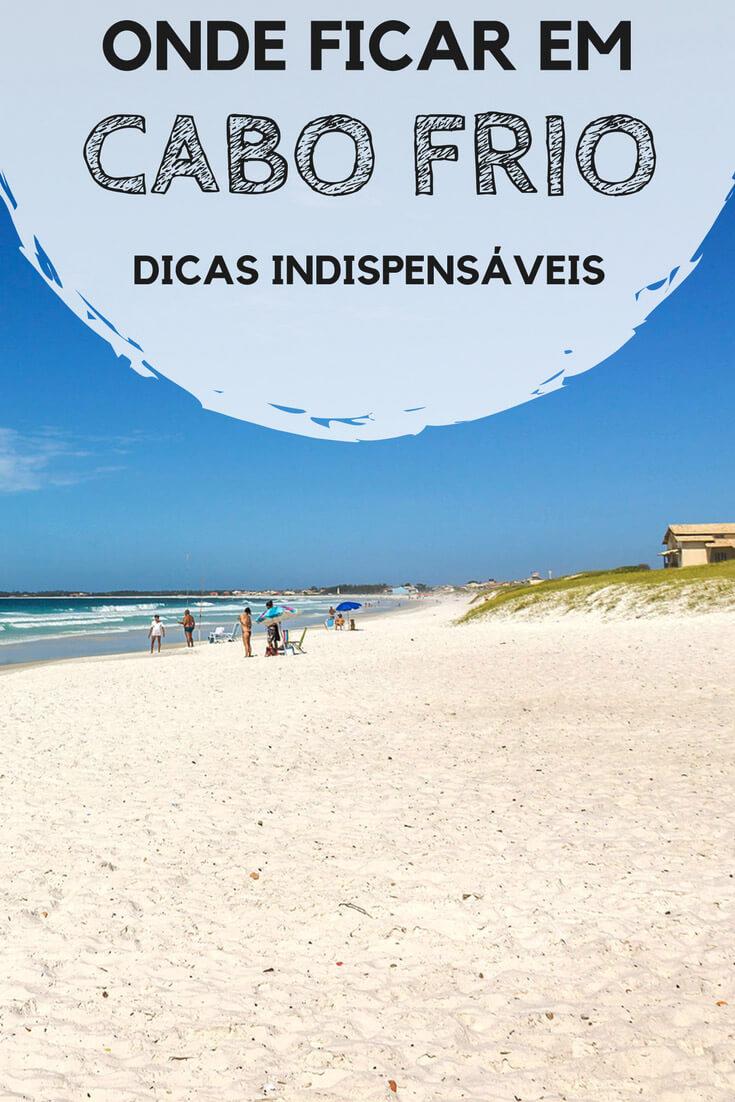 Onde ficar em Cabo Frio, no Rio de Janeiro: Indicações dos melhores bairros e praias, além de hostels, hotéis e pousadas que valem a pena.