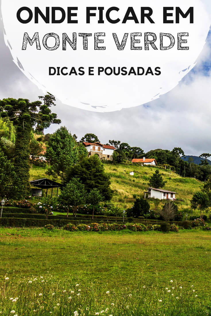 Onde ficar em Monte Verde, em Minas Gerais: Descubra qual a melhor região para se hospedar, além de hotéis e pousadas que valem a pena.