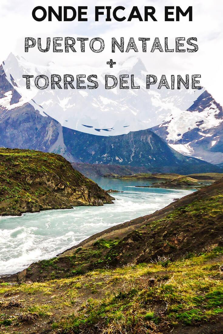 Puerto Natales e Torres del Paine, no Chile: Dicas de onde se hospedar e acomodações com excelente custo-benefício.