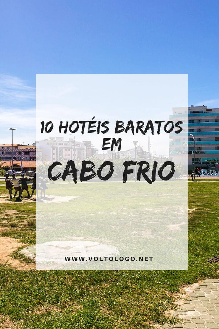 Cabo Frio, no Rio de Janeiro: 10 hotéis baratos para você se hospedar durante sua viagem.