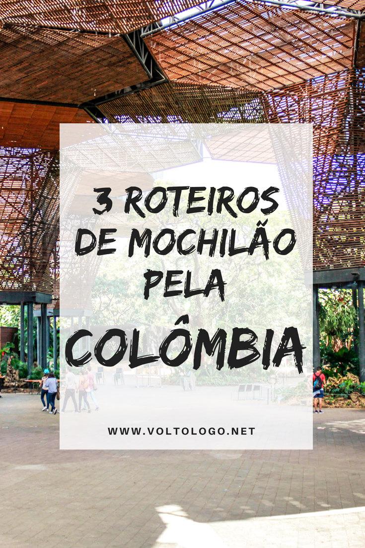 Colômbia: 3 roteiros de mochilão para sua viagem. Inclui os principais destinos turísticos do país, como, Bogotá, Medellín, San Andrés, Cartagena, Santa Marta, Cali e outros