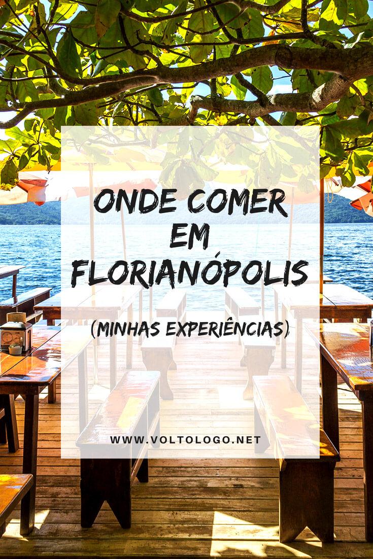 Florianópolis: Dicas de onde comer na cidade. Bares, restaurantes e lugares para todos os gostos e bolsos.