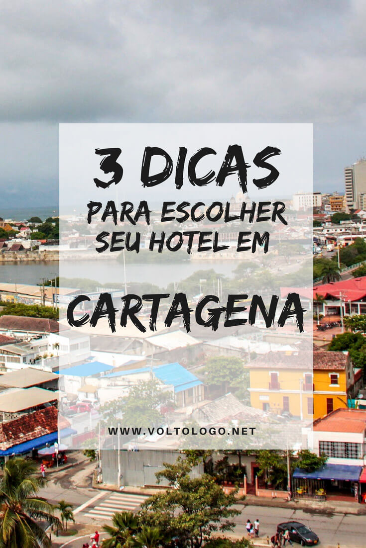 Hotéis em Cartagena: 3 dicas úteis para você escolher o seu