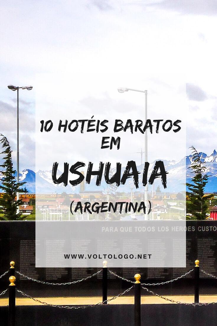 Ushuaia: 10 hotéis baratos para você se hospedar bem, sem precisar gastar muito.