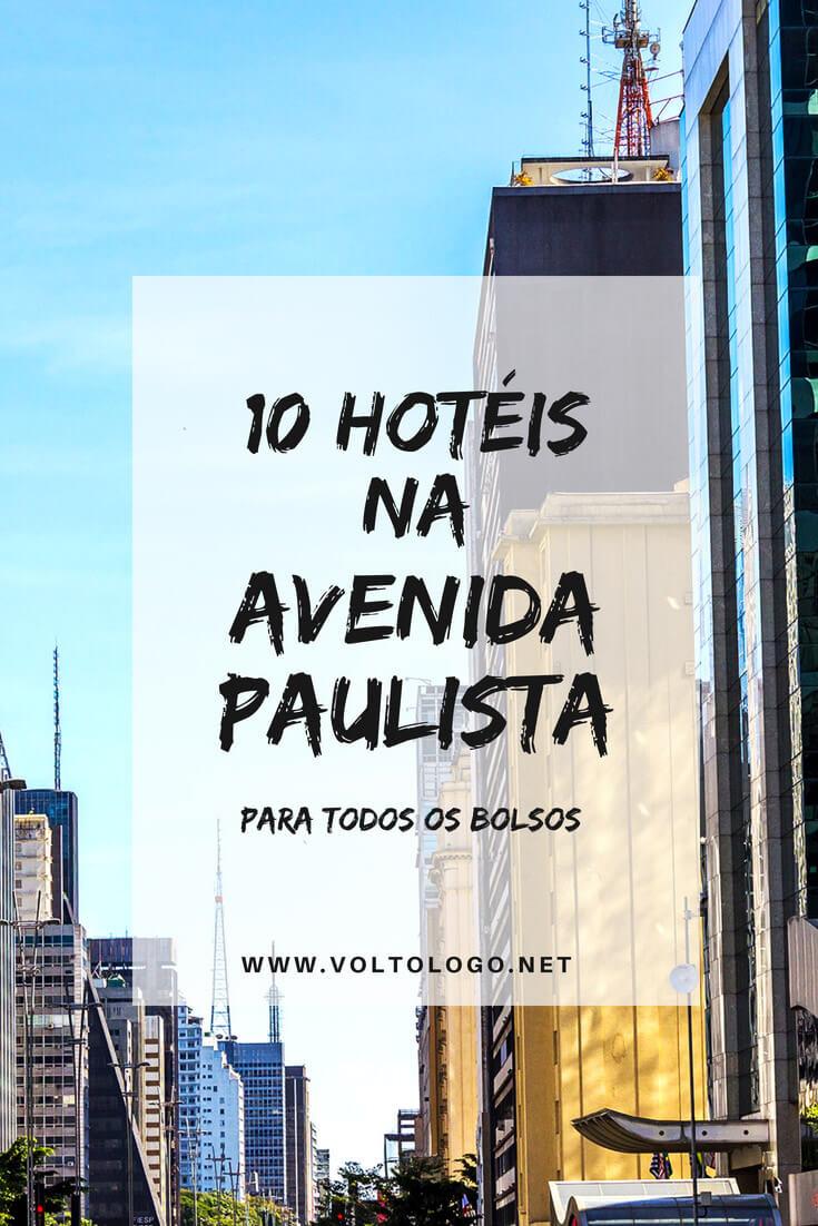 Avenida Paulista: Dicas de hotéis que valem a pena você se hospedar durante a sua viagem a São Paulo. Sugestões para todos os gostos e bolsos.