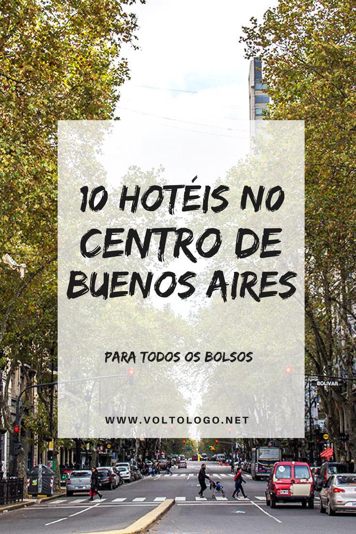 10 hotéis no centro de Buenos Aires para você se hospedar durante a sua viagem. Dicas para todos os gostos e bolsos
