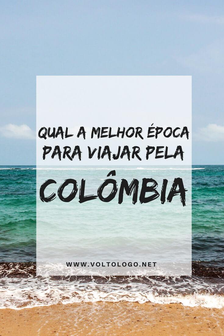 Colômbia: Descubra quais são os meses mais indicados para você viajar pelos principais destinos do país.