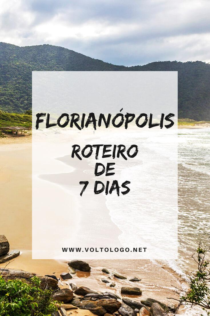 Florianópolis: Dica de roteiro para sete dias de viagem. Descubra como aproveitar o melhor da capital catarinense.