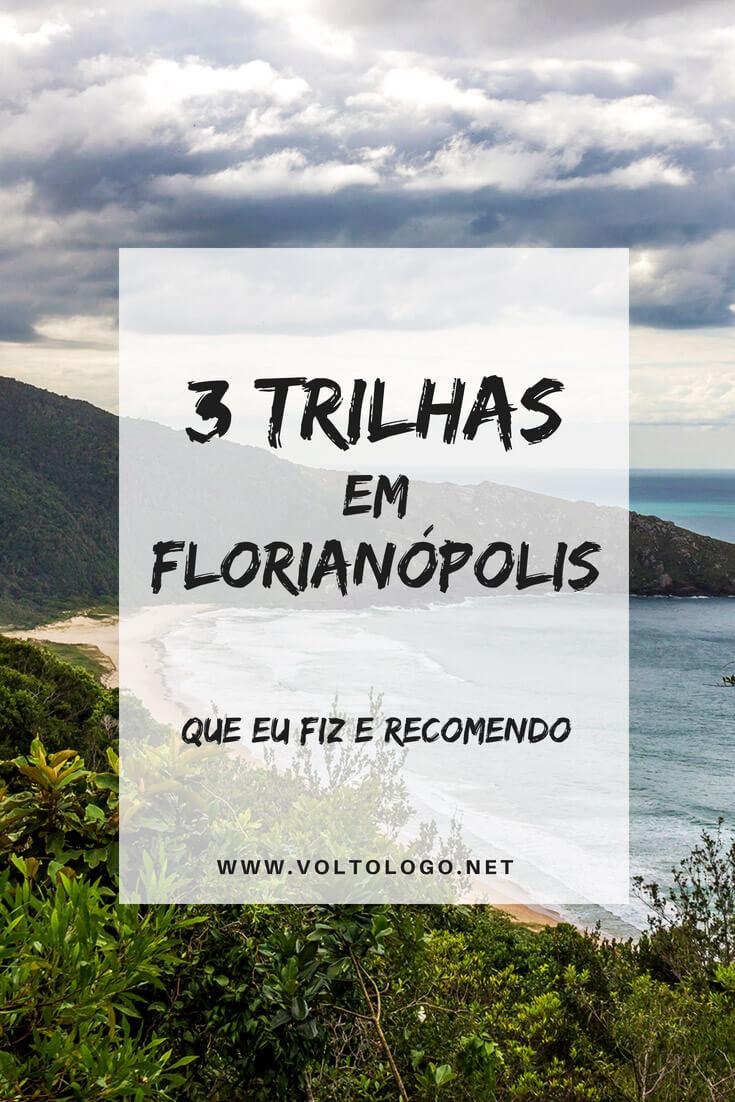 Florianópolis: 3 sugestões de trilhas para você fazer na capital de Santa Catarina.