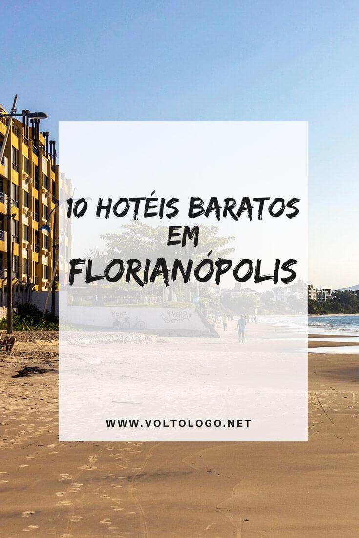 Florianópolis: 10 dicas de hotéis e pousadas baratas para você se hospedar bem, e economizar durante sua viagem a capital catarinense.