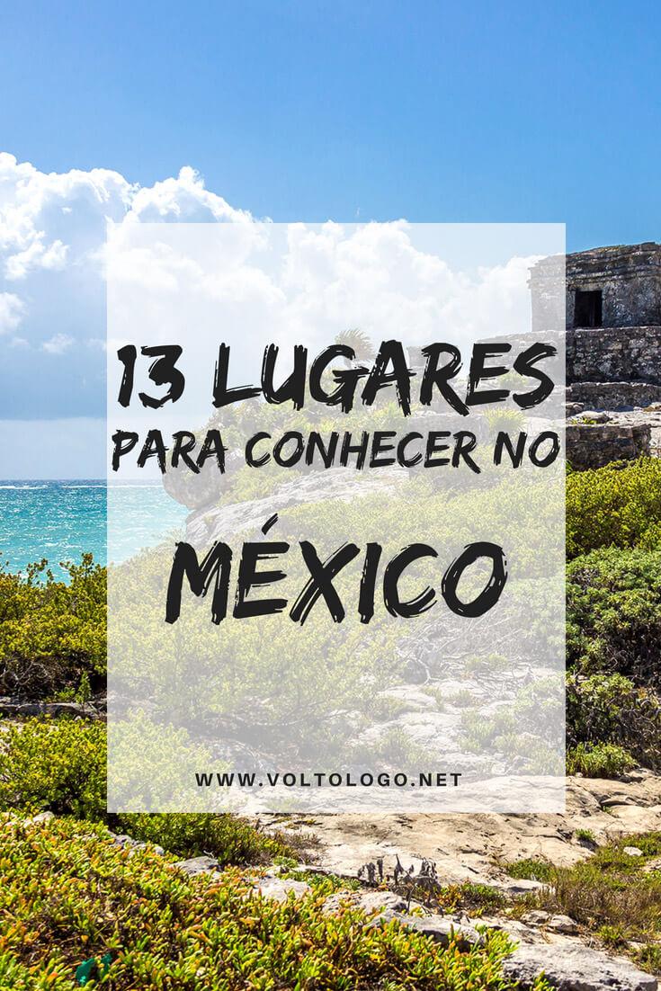 México: Dicas de cidades e lugares para você conhecer durante a sua viagem. Descubra quais são os melhores destinos para turismo no país.