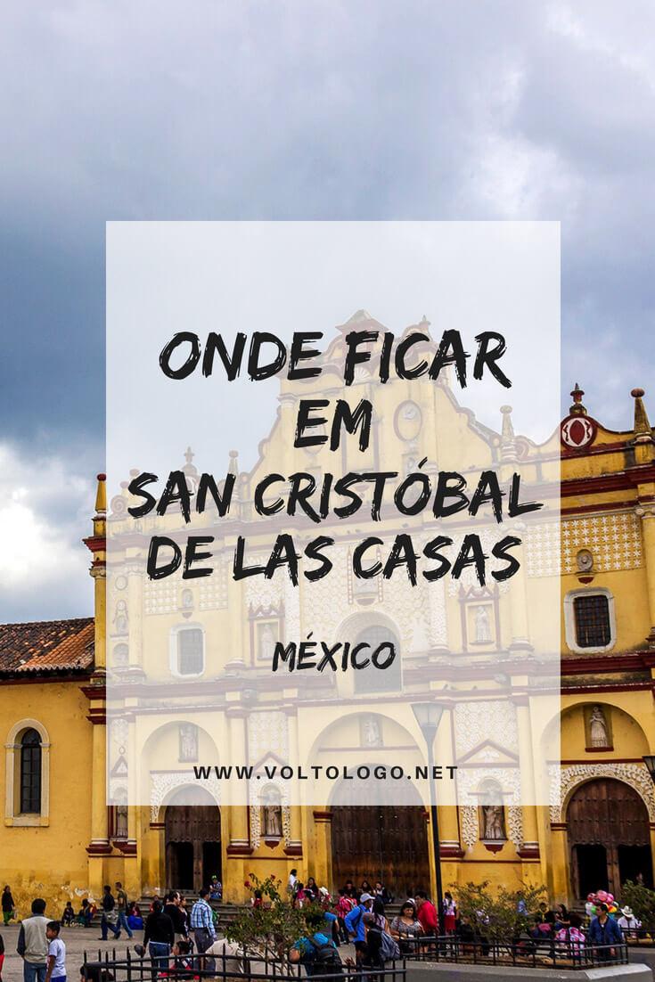 San Cristóbal de las Casas, no México: Dicas de onde ficar hospedado durante a sua viagem. Sugestões de hostels, hotéis e pousadas com excelente custo-benefício.