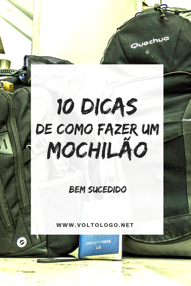 10 dicas de como fazer um mochilão. Descubra como organizar a sua viagem para evitar perrengues desnecessários.