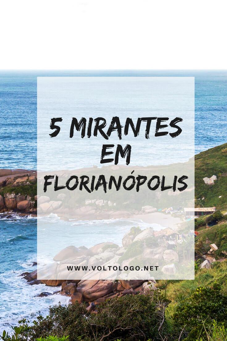 Dicas de mirantes em Florianópolis para você incluir na sua programação pela cidade. (Lugares para ver a Ilha do alto)