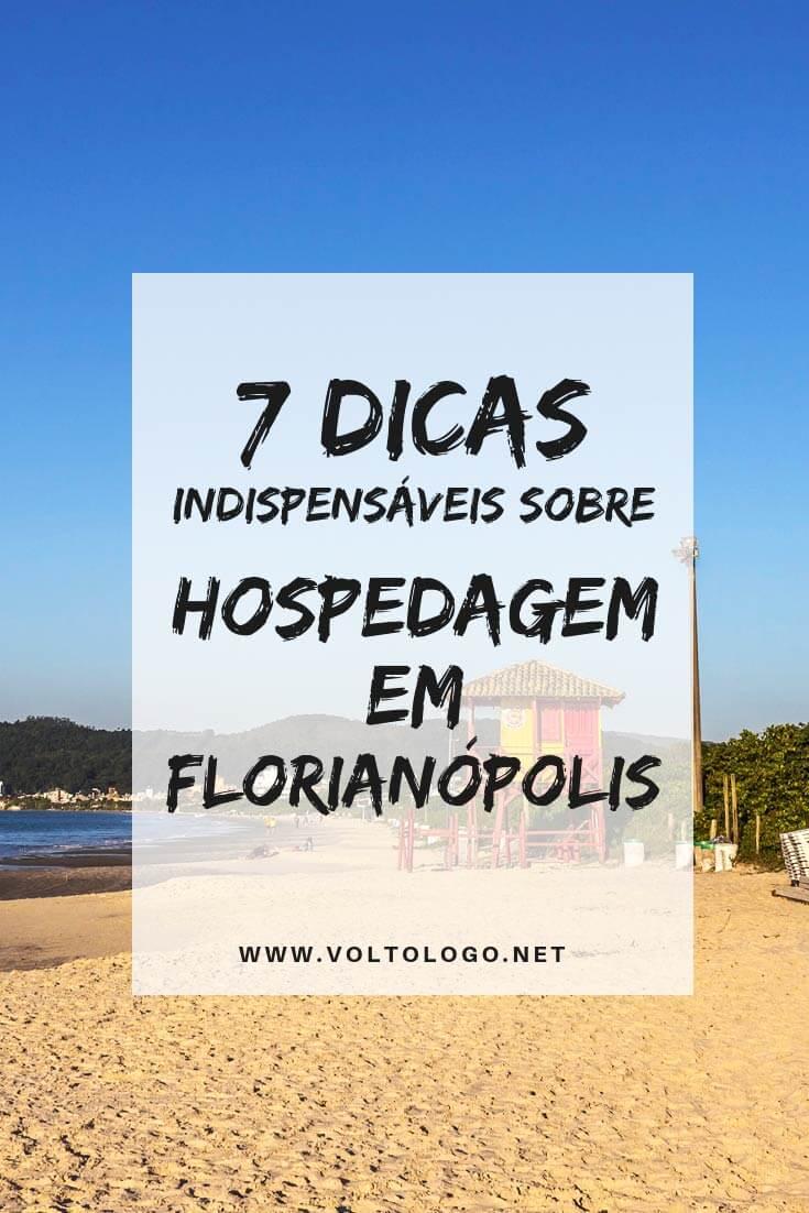 Hospedagem em Florianópolis: Dicas que te ajudarão e escolher o lugar mais adequado para você.