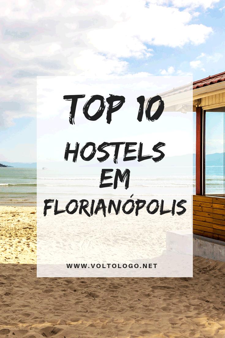 Hostels em Florianópolis: 10 opções pelos principais bairros e praias da cidade. (Centro, Lagoa da Conceição, Praia Mole, Barra da Lagoa, Jurerê, Canasvieiras, Campeche)