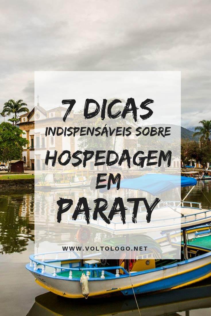 Hospedagem em Paraty: 7 dicas que te ajudarão a escolher a acomodação mais adequada para você. (Independente do seu estilo ou orçamento)