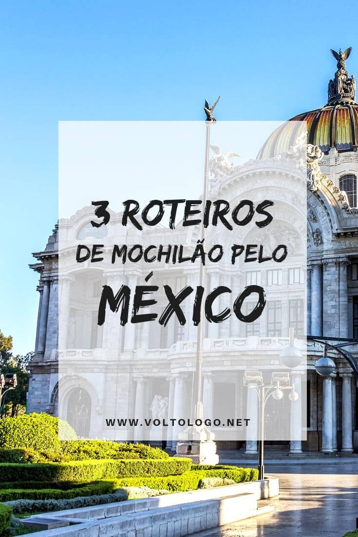 Mochilão pelo México: 3 sugestões de roteiros de viagem pelos principais destinos do país. (Cidade do México, Puebla, Oaxaca, San Cristóbal de las Casas, Cancun, Playa del Carmen e Tulum.