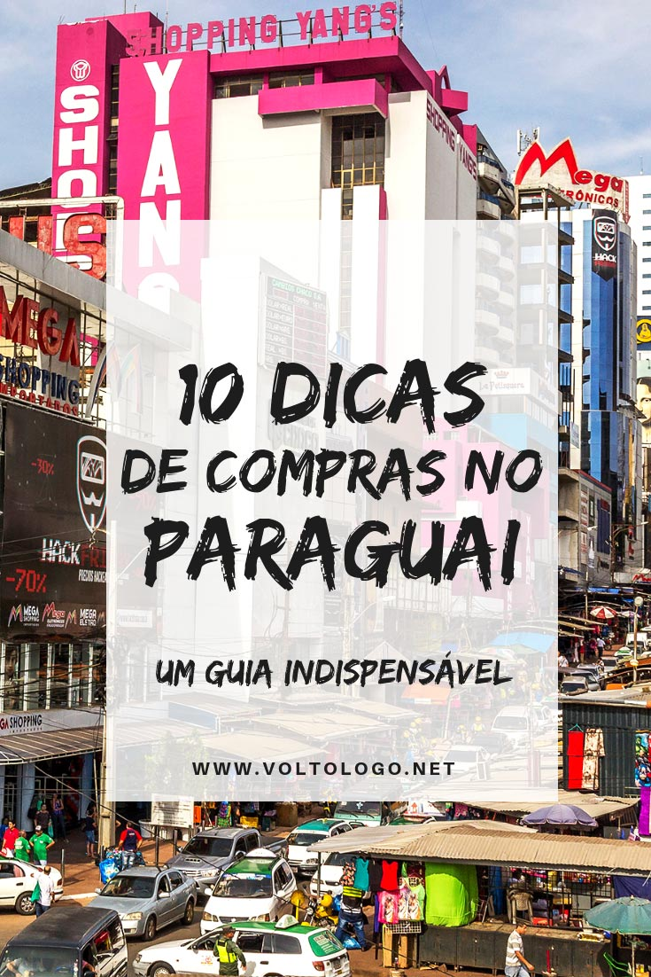 Compras no Paraguai  Um guia indispensável para fugir das maiores roubadas  em Ciudad del Leste 090feee427b