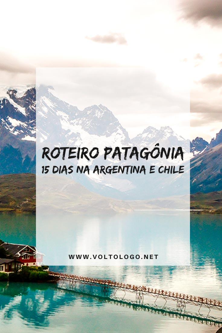 Roteiro pela Patagônia: Descubra como planejar uma viagem de 15 dias pelos principais destinos na Argentina e no Chile. [Ushuaia, El Calafate, El Chaltén e Torres del Paine]