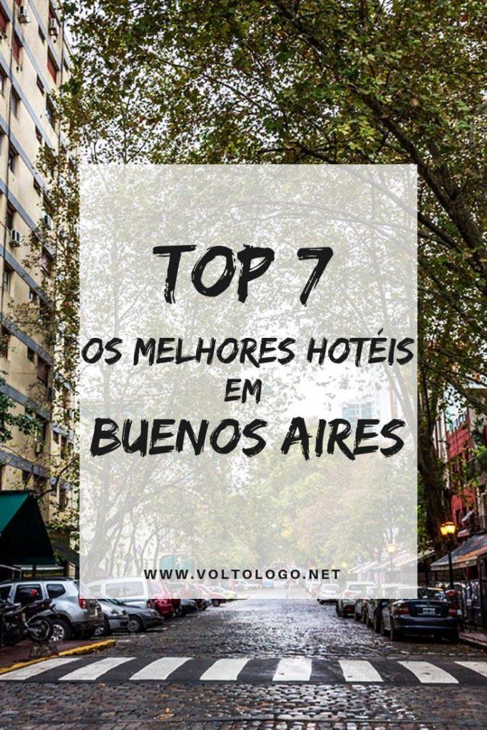 Melhores hotéis em Buenos Aires: Descubra quais são as acomodações mais bem avaliadas nos principais bairros da capital argentina (Centro, Recoleta, Palermo, San Telmo e Puerto Madero).
