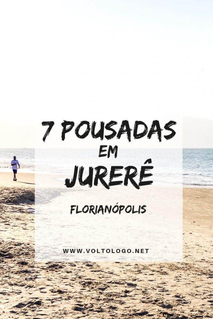 Pousadas em Jurerê Tradicional e em Jurerê Internacional: Dicas de lugares para ficar nos bairros mais valorizados de Florianópolis.