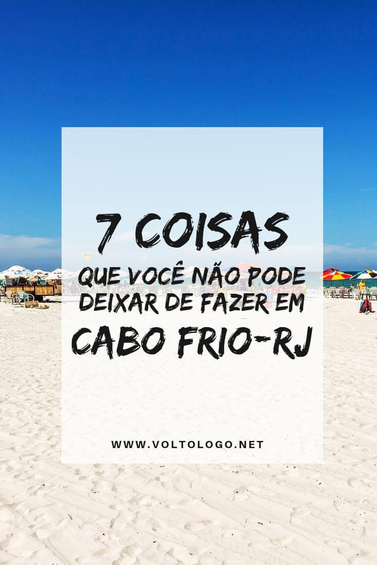O que fazer em Cabo Frio, no Rio de Janeiro: Dicas de praias, atrações, pontos turísticos e outros lugares que você pode conhecer durante a sua viagem.