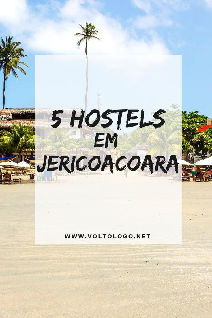 Hostels em Jericoacoara, no Ceará: Dicas de albergues bem localizados em com boa reputação para se hospedar no destino mais concorrido do litoral oeste cearense.